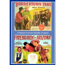 BORDERTOWN TRAIL  (1944)  - FIREBRANDS OF ARIZONA (1944)