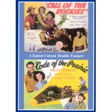 CALL OF THE ROCKIES (1944)  CODE OF THE PRAIRiE (1944)