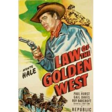 LAW OF THE GOLDEN WEST   (1949)