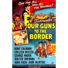 FOUR GUNS TO THE BORDER (1954)